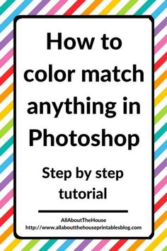 Graphic design tips | how to color match anything in photoshop graphic design tutorial how to make patterns printables in photoshop introduction http://www.allaboutthehouseprintablesblog.com/how-to-color-match-anything-in-photoshop-step-by-step-tutorial/