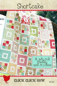 Shortcake Quilt Pattern #122 by Cluck Cluck Sew - Jelly Roll Friendly in 3 Sizes - Fast and Easy Beginner