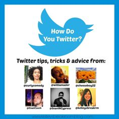 Really useful stuff! ----How Do You Twitter? Twitter Tips, Tricks  Advice From Some of the Funniest Tweeps | Kelley's Break Room