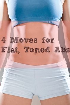4 Moves for Flat, Toned Abs!