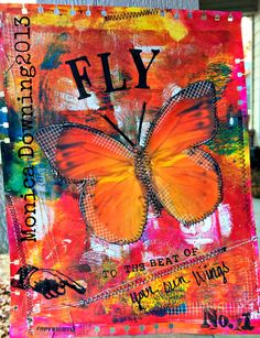 A quote I made up (I haven't seen it anywhere before) inspired by my daughter...FLY To The Beat of YOUR OWN WINGS!!! Gelli Print Journal Page...