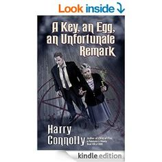 Amazon.com: A Key, An Egg, An Unfortunate Remark eBook: Harry Connolly: Kindle Store