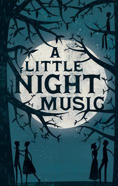 "Beautiful poster for an amazing piece of theatre.  ""A Little Night Music"" poster by Andrew Bannecker"