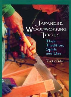 Japanese Woodworking Tools: Their Tradition, Spirit, and Use (Paperback)