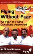 Flying Without Fear 101 questions answered [Paperback] (Author) Richard Conway, Paul Tizzard, Dominic Riley Fly App, Question And Answer, This Or That Questions, Fear Of Flying, Richard Branson, Long Haul, Get Over It, Books To Read