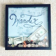 """""""An easy DIY,with one of my fav quotes, that will be going up soon on the blog! """"Not all who wander are lost."""" -Tolkien Travel saving shadow box where all my loose change I find cleaning and in pockets or on the floor goes! It's adding up fast! Check out the blog marabooks.org and follow my instagram @maras_bookshelf"""