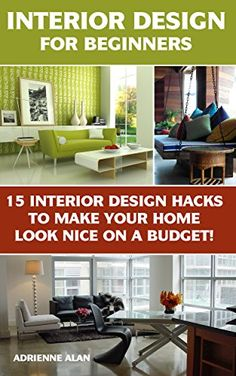Interior Design For Beginners 15 Interior Design Hacks To Make Your Home Look Nice On