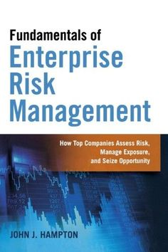 Télécharger [Fundamentals of Enterprise Risk Management: How Top Companies Assess Risk, Manage Exposure, and Seize Opportunity] (By: John J. Hampton) [published: January, Gratuit Livres de John J. Management Books, Risk Management, Cpa Exam, Economics Books, Financial Accounting, Business Money, Reading Levels, Thinking Skills