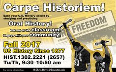 Carpe Historiem! Earn your U.S. History credit by studying and practicing Oral History at #LSCKingwood Fall 2017 #StartCloseGoFar
