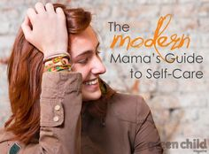 Self-care goes hand-in-hand with #attachmentparenting.  Keeps mom from burning out :)