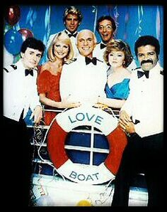 The Love Boat ~ Love, exciting and new.  Come Aboard.  We're expecting you...