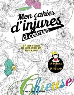 Amazon.fr - Mon cahier d'injures à colorier: Le premier cahier de coloriage pour adultes avec gros mots, insultes & jurons - Procrastineur - Livres
