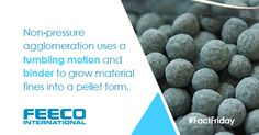 Non-pressure agglomeration uses tumbling motion and binder to grow material fines into a pellet form. #agglomeration #agglomerate #pelletization #pelletize #pelletizing
