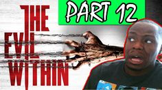 Black Guy Plays: The Evil Within Part 12  | The Evil Within Gameplay Wal...