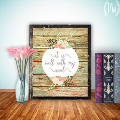 INSTANT DOWNLOAD Bible Verse Printable, flowers wood Scripture Print wall art decor anniversary wedding art - it is well with my soul on Etsy, $5.00