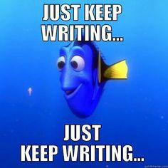 just keep writing, Meme all the things @ Center for Writing Excellence