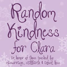 100 Ideas for Random Acts of Kindness {In memory of Clara - The Destiny Manifest}