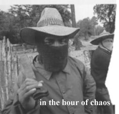 In the hour of chaos...
