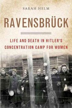 Ravensbruck: Life and Death in Hitler's Concentration Camp for Women by Sarah Helm A masterly and moving account of the most horrific hidden atrocity of World War II: Ravensbrück, the only Nazi concentration camp built for women Books And Tea, New Books, Good Books, Books To Read, Reading Lists, Book Lists, Reading Time, Reading Books, Shopping
