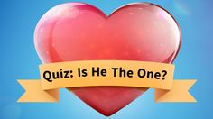 How to tell if hes the one quiz