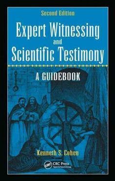 Expert Witnessing and Scientific Testimony: A Guidebook