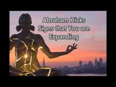 Abraham Hicks - Signs that You are Expanding - YouTube