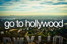 Go to Hollywood #beforeidie