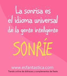 Frases motivadoras y optimistas. Tienda Online de disfraces y complementos para fiestas. www.esfantastica.com