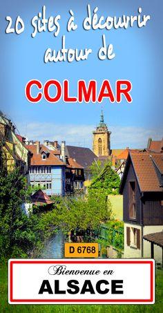Découvrez 20 sites magnifiques à 15 km autour de Colmar en Alsace ! Colmar Alsace, Strasbourg, Beau Site, Destination Voyage, The Good Place, Road Trip, Camping, Travel, Destinations