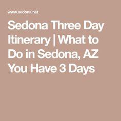 Sedona Three Day Itinerary | What to Do in Sedona, AZ You Have 3 Days