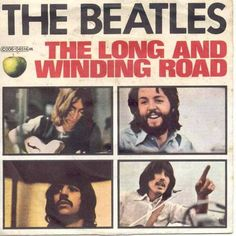 """May 7th, 1970 The Beatles released """"The Long And Winding Road,"""" making it the band's last American release as well as making it their last single."""
