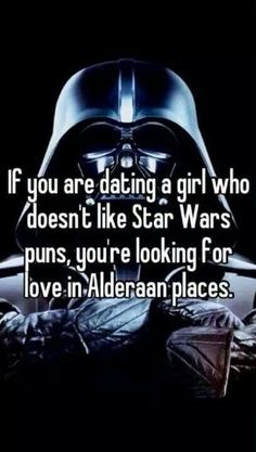 "Truth. | 25 Times The Internet Made ""Star Wars"" Hilarious Star Wars Humor, Funny Star Wars Quotes, Star Wars Puns, Star Wars Love Quotes, Star Trek, Starwars, Bad Puns, Funny Puns, Hilarious Stuff"