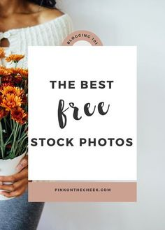The Best Free Stock Photos for your Blog - Pink on the Cheek