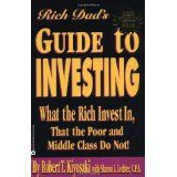 Rich Dad's Guide to Investing: What the Rich Invest in, That the Poor and the Middle Class Do Not! (Paperback)By Robert T. Kiyosaki