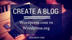 awesome Create A Blog: Wordpress.com vs Wordpress.org