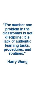 Harry Wong Basic Principle. I found this to be SO TRUE when working with middle schoolers!