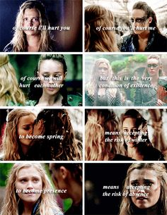 Clarke + Lexa: Maybe life should be about more than just surviving.  #the100