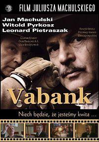 http://video.yandex.ru/users/pp19569/view/107/# «Ва-банк» (польск. Vabank, 1981) — криминальная комедия, режиссёрский дебют Юлиуша Махульского. Фильм называют «Польской Аферой».