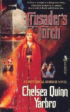 Crusader's Torch (1988) Chelsea Quinn Yarbro