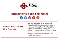 Chinese New Year Feng Shui Newsletter from the IFSG - Are you ready for 2018 Year of the Earth Dog? Enjoy features from a few of our many Chinese New Year Feng Shui experts. We love their variety and diversity - there is something here for you!  Happy Chinese New Year to you - our friends and partners.