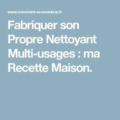 Fabriquer son Propre Nettoyant Multi-usages : ma Recette Maison.