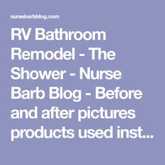 RV Bathroom Remodel - The Shower - Nurse Barb Blog - Before and after pictures products used instructions to DIY and total cost to resurface an RV shower