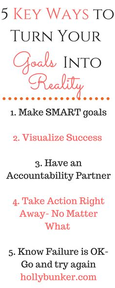 5 Key Ways to Turn Your Goals into Reality — Holly Bunker