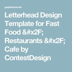 Letterhead Design Template for Fast Food / Restaurants / Cafe by ContestDesign