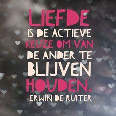 Quote van Forihaveseen.nl | @ErwinDeRuiter |  Liefde… #ForIHaveSeen #ErwinDeRuiter #Quote