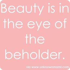 This is very true, standards for external beauty are ever changing and depend on culture but beauty that radiates from within seems to be universal. Description from unknownmami.com. I searched for this on bing.com/images