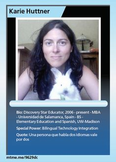Discovery Star Educator, 2006 - present    MBA - Universidad de Salamanca, Spain    BS - Elementary Education and Spanish, UW-Madison