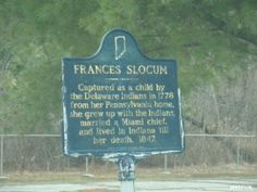 Indiana Historical Plaque - Frances Slocum Peoria, Indiana. Captured as a child by the Delaware Indians in 1778 from her Pennsylvania home, she grew up with the indians, married a Miami chief, and lived in Indiana till her death, 1847. by SpeedyJR, via Flickr