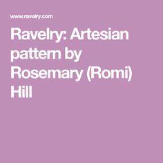 Ravelry: Artesian pattern by Rosemary (Romi) Hill