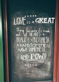 Love is a great thing because its made out of HEARTS and beauty & prettiness & handsomeness & awesomeness & POW! Quote Life, Making Out, Bakery, Freedom, Hearts, Handsome, Inspirational, Deep, Words